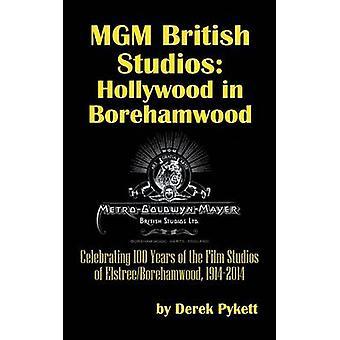 MGM British Studios Hollywood in Borehamwood hardback by Pykett & Derek