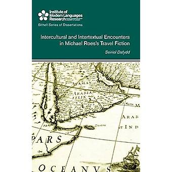 Intercultural and Intertextual Encounters in Michael Roess Travel Fiction by Dafydd & Seiriol