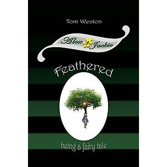 Feathered by Weston & Tom
