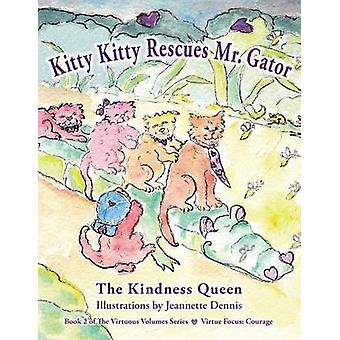 Kitty Kitty Rescues Mr. Gator by Queen & Kindness