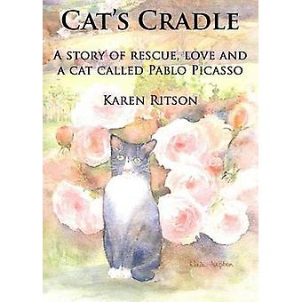 Cats Cradle A story of rescue love and a cat called Pablo Picasso by Ritson & Karen