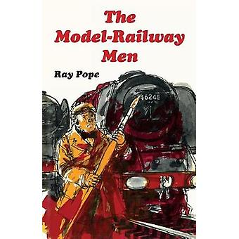 The ModelRailway Men by Pope & Ray