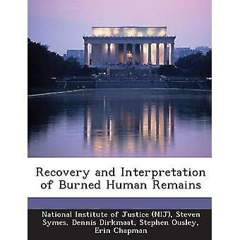 Recovery and Interpretation of Burned Human Remains by National Institute of Justice NIJ