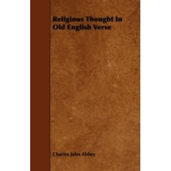Religious Thought In Old English Verse by Abbey & Charles John