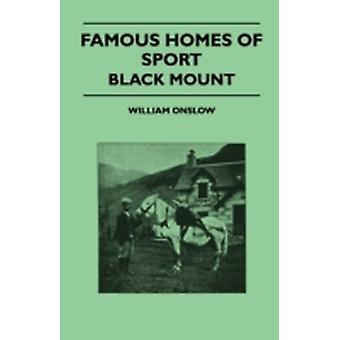 Famous Homes Of Sport  Black Mount by Onslow & William