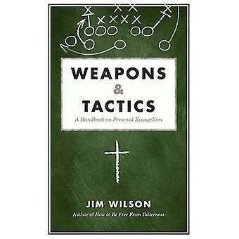 Weapons  Tactics A Handbook on Personal Evangelism by Wilson & James I.