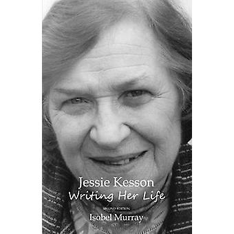 Jessie Kesson Writing Her Life by Murray & Isobel