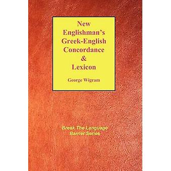 New Englishmans GreekEnglish Concordance with Lexicon by Wigram & George V.