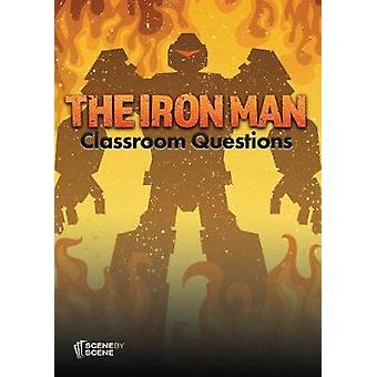 The Iron Man Classroom Questions by Farrell & Amy
