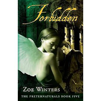 Forbidden Preternaturals Book 5 by Winters & Zoe
