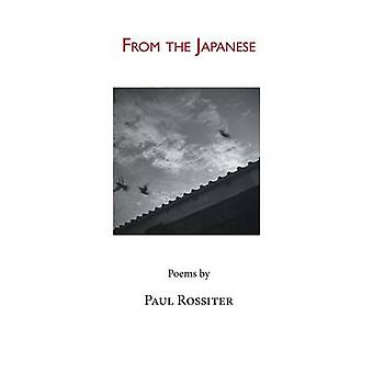 From the Japanese by Rossiter & Paul