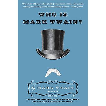Who Is Mark Twain by Twain & Mark