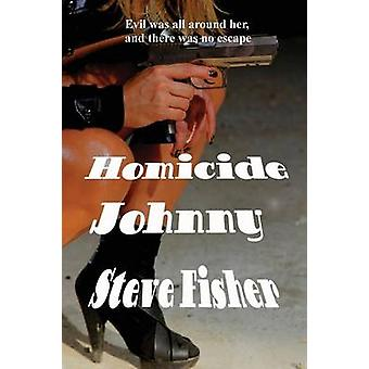 Homicide Johnny by Fisher & Steve