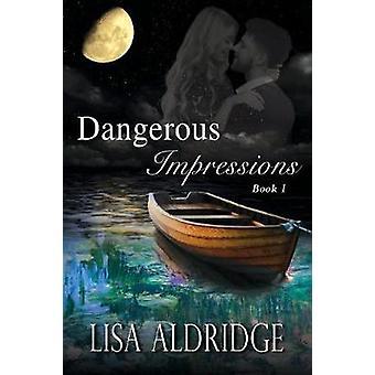 Dangerous Impressions by Aldridge & Lisa