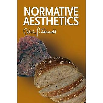 Normative Aesthetics Sundry Writings and Occasional Lectures by Seerveld & Calvin G.