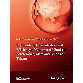 Competition Concentration and Efficiency of Commercial Banks in South Korea Mainland China and Taiwan by Jun & Huang