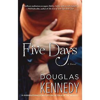 Five Days by Douglas Kennedy - 9781451666359 Book