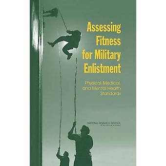 Assessing Fitness for Military Enlistment - Physical - Medical - and M