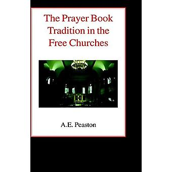 The Prayer Book Tradition in the Free Churches by Alexander Elliott P
