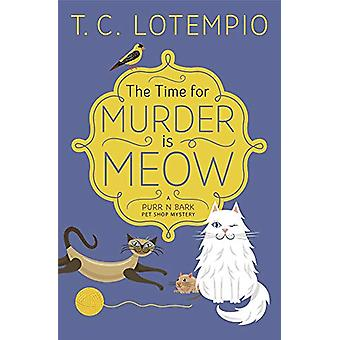 The Time for Murder is Meow - A Purr n' Bark Pet Shop Mystery - Book 1