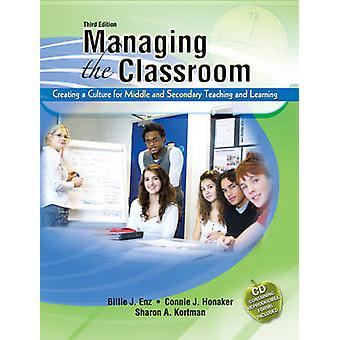 Managing the Classroom - Creating a Culture for Middle and Secondary T