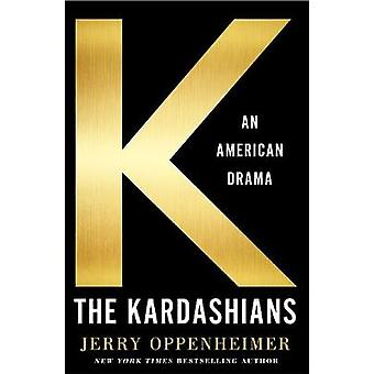 The Kardashians - An American Drama by Jerry Oppenheimer - 97812500871