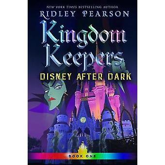 Kingdom Keepers I - Disney After Dark by Ridley Pearson - 978136804625