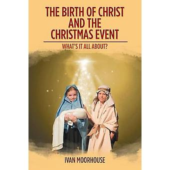 The Birth of Christ and the Christmas Event - What's It All About? by