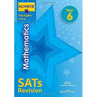 Achieve Mathematics SATs Revision The Higher Score Year 6 by Trevor D