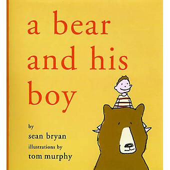 A Bear and His Boy door Sean Bryan - Evan Thomas - Tom Murphy - 9781611