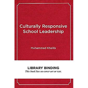 Culturally Responsive School Leadership by Muhammad Khalifa - 9781682