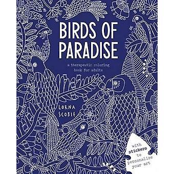 Birds of Paradise - A Therapeutic Coloring Book for Adults - 978178488