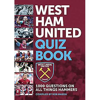 The Official Hammers Quiz Book - Volume 2 - 1000 Questions on all thin