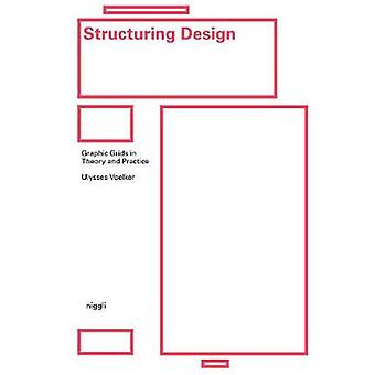 Structuring Design - Graphic Grids in Theory and Practice by Ulysses V