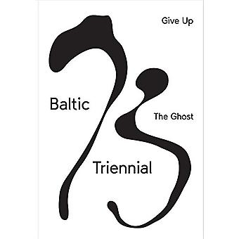 BALTIC TRIENNIAL 13 - GIVE UP THE GHOST by Vincent Honore - 978889977