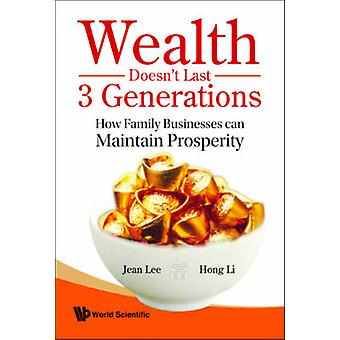 Wealth Doesn't Last 3 Generations - How Family Businesses Can Maintain