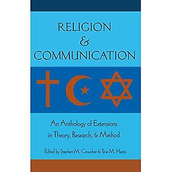 Religion and Communication: An Anthology of Extensions in Theory, Research, and Method