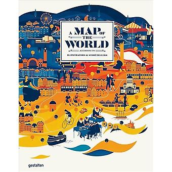 A Map of the World Updated amp Extended Version  The World According to Illustrators and Storytellers by Edited by Antonis Antoniou & Edited by Gestalten