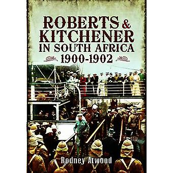 Roberts and Kitchener in South Africa 1900-1902 by Rodney Atwood - 97