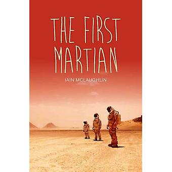 The First Martian by Iain McLaughlin - 9781784646059 Book