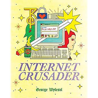 Internet Crusader by George Wylesol - 9781910395516 Book