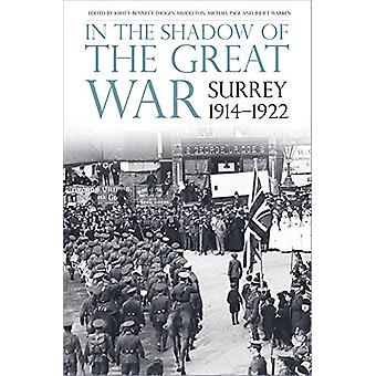 In the Shadow of the Great War - Surrey - 1914-1922 by Kirsty Bennett