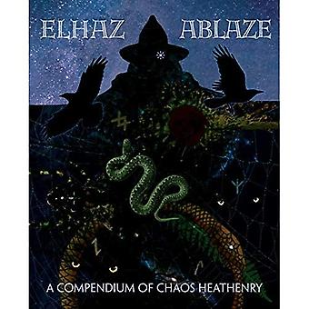 Elhaz Ablaze: A Compendium of Chaos Heathenry