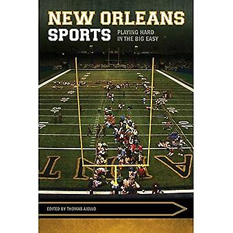 New Orleans Sports: Playing Hard in the Big Easy