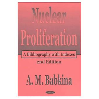 Nuclear Proliferation : An Annotated Biography