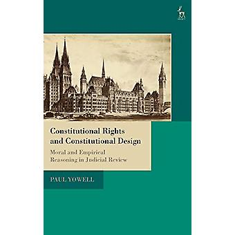 Constitutional Rights and Constitutional Design by Paul Yowell - 9781