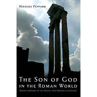 Jumalan Poika roomalaisessa maailmassa - Jumalallinen Poika sosiaalisessa ja P: ssä