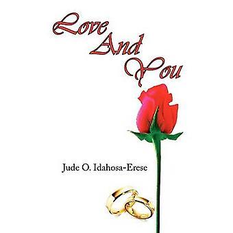 Love and You by Jude O Idahosa-Erese - 9781436321150 Book