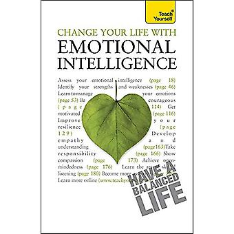 Change Your Life With Emotional Intelligence - A psychological workboo