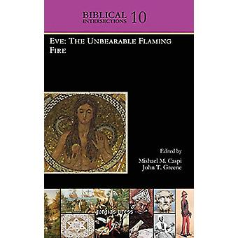 Eve - The Unbearable Flaming Fire by Mishael Caspi - 9781463201609 Book